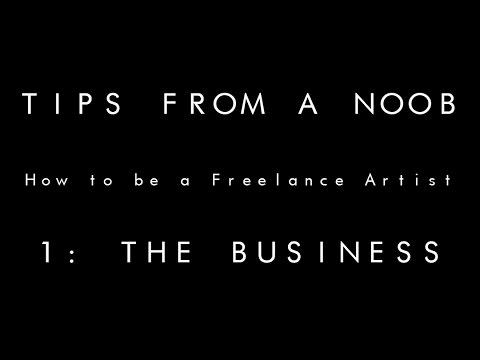 Tips from a Noob - How to be a Freelance Artist (PART 2)