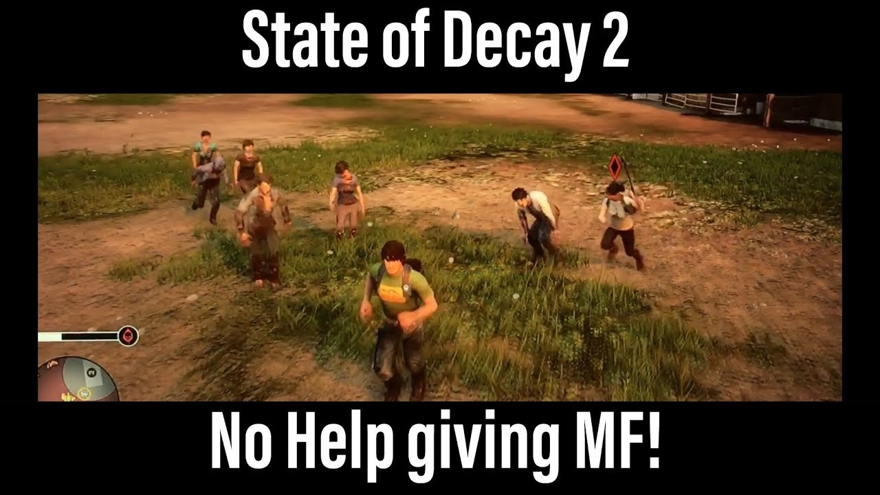State of Decay 2 - The No Help Giving MF!