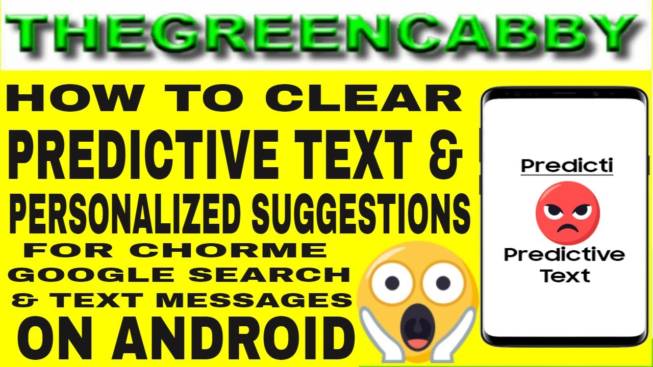 HOW TO CLEAR ANDROID PREDICTIVE TEXT PERSONALISED SUGGESTIONS CHROME GOOGLE  SEARCH & TEXT MESSAGES