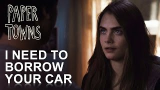 Paper Towns | I Need To Borrow Your Car [HD]