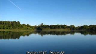 "Psalter #240 - Psalm 88 ""An Outpouring of Sorrow"""
