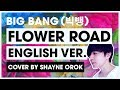 BIGBANG (빅뱅) - 'Flower Road' (꽃 길) (ENGLISH Acoustic Cover) By Shayne Orok