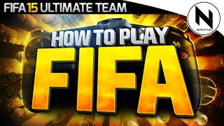 HOW TO PLAY FIFA 15!