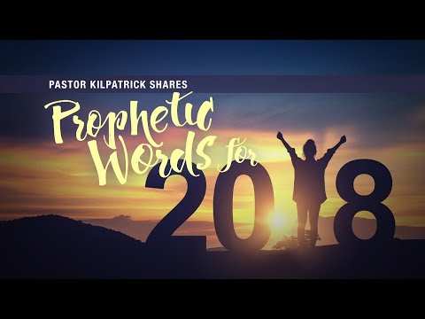 Prophetic Words For 2018 And Beyond