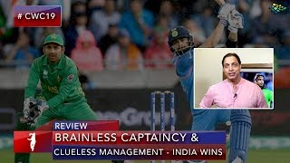 India vs Pakistan | Brainless Captain and Clueless Management | Shoaib Akhtar | World Cup 2019