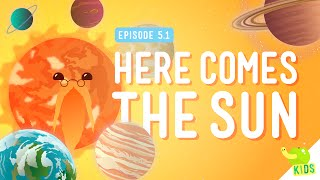 Here Comes The Sun: Crash Course Kids #5.1