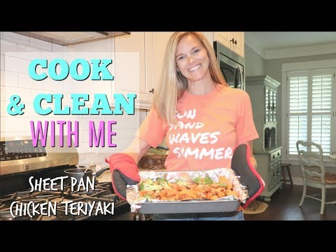 COOK AND CLEAN WITH ME // SHEET PAN CHICKEN TERIYAKI // EASY RECIPE