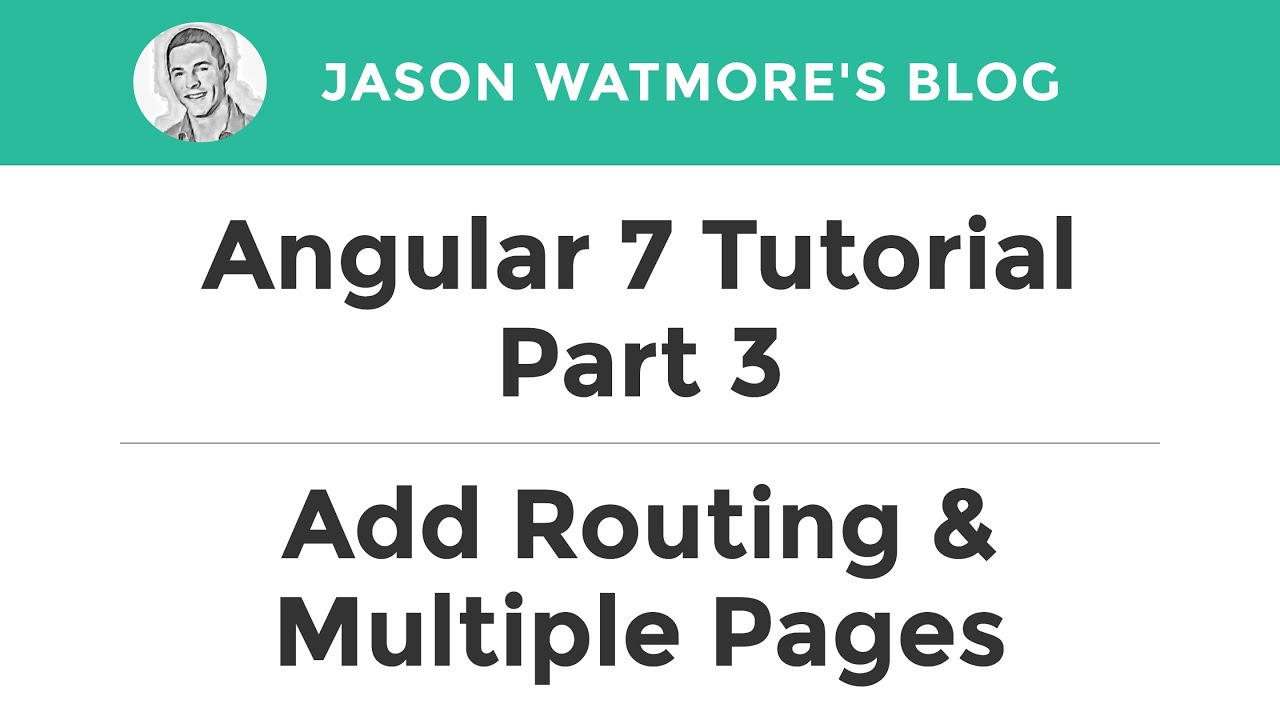 Angular 7 Tutorial Part 3 - Add Routing & Multiple Pages