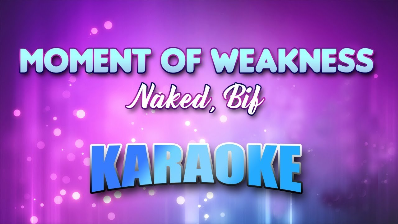 Bif down let lyric naked