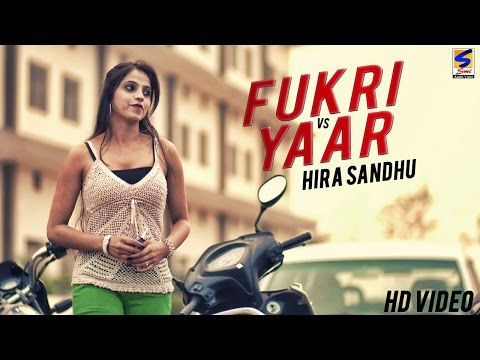 New Punjabi Songs 2016 | Fukri vs Yaar | Hira Sandhu | New Latest HD Hit Punjabi Song 2016