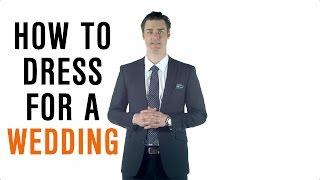 Dress Smarter: How to Dress for a Wedding