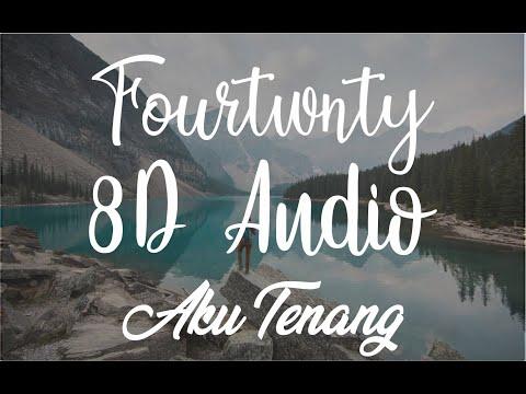 Fourtwnty - Aku Tenang 8d  Headphone