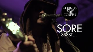 SORE - Sssst | Sounds From The Corner Live #8
