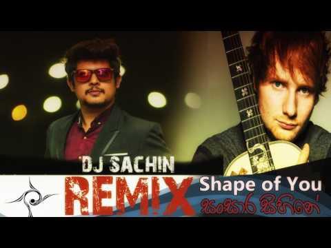 Shape of You - Ed Sheeran & Sanuka -Sansara sihine REMIXED by Dj Sachin