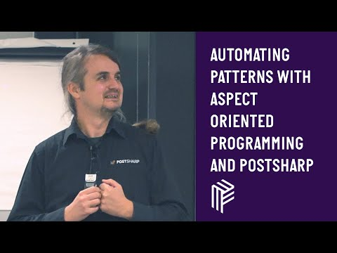 Automating Patterns With Aspect Oriented Programming And PostSharp - Dot Net North - November 2018