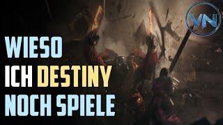 Warum ich immer noch Destiny 2 spiele & Spaß habe | Realtalk