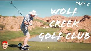 WOLF CREEK GOLF CLUB - PART 6