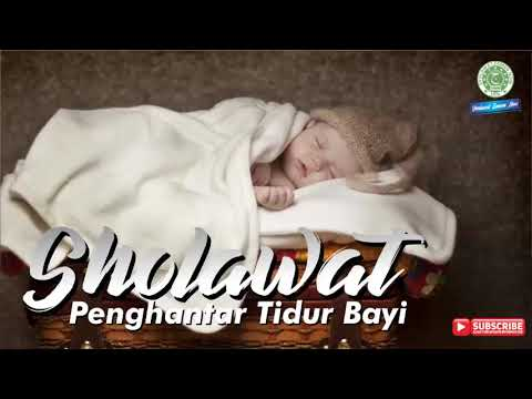 Sholawat Nabi Termerdu, Pilihan Terbaik 2019 - Penghantar Tidur Bayi
