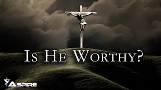 Is He Worthy?  |  Andrew Peterson  |  Lyric Video