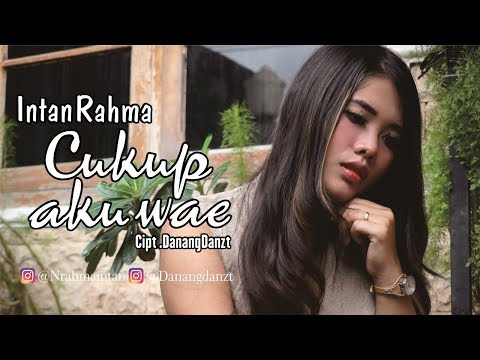 Free Download Intan Rahma - Cukup Aku Wae ( Official Music Video )koplo Version Mp3 dan Mp4