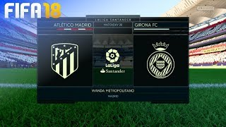 FIFA 18 - Atlético Madrid vs. Girona FC @ Wanda Metropolitano