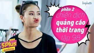5Plus Online | Tập 98 | Chiến Dịch Quảng Cáo Thời Trang (Phần 2)| Phim Hài Mới Nhất 2017