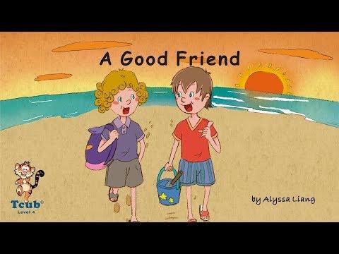 "Unit 20 Friendship - Story 3: ""A Good Friend"" by Alyssa Liang"