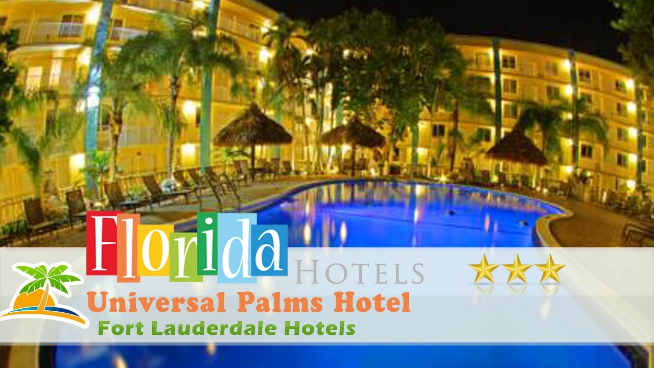 Universal Palms Hotel Fort Lauderdale Hotels Florida