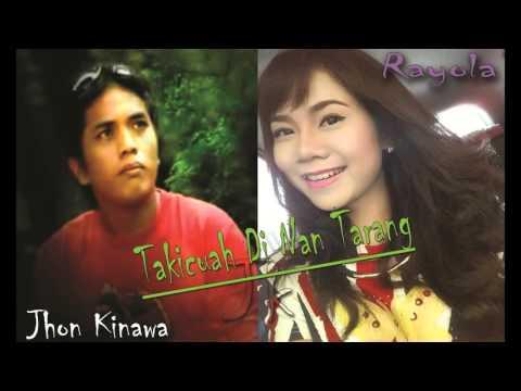 Jhon kinawa-Takicuah Di Nan Tarang | Rayola-Kalam Di Nan Tarang