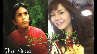Jhon kinawa-Takicuah Di Nan Tarang   Rayola-Kalam Di Nan Tarang