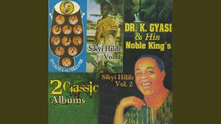 Sikyi (Non Stop Medley Of Gye Da A Me Wuo, Gyae Manso, Merehwe Asem, Owuo Da Ho Mayen, Mebo Wo Din)