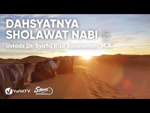 Sholawat Nabi Keutamaan Sholawat Nabi Yang Jarang Disadari Ustadz Syafiq Riza Basalamah
