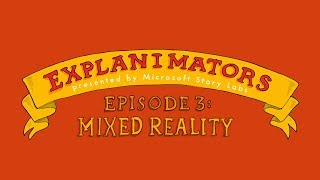 The animated guide to mixed reality (Explanimators: Episode 3)
