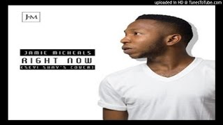 Jamie Michaels - RIGHT NOW [Seyi Shay Cover] (2016 MUSIC)