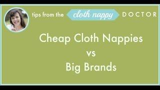 Cheap cloth nappies vs big brands