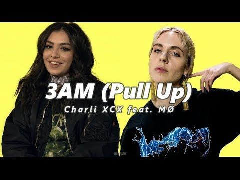 Charli XCX - 3am (Pull Up) feat. MØ [Español/Lyrics]