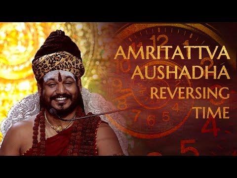 Amritattva Aushadha - Reversing the Effect of Time