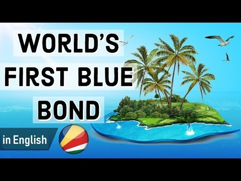 World's First Sovereign Blue Bond by Seychelles, Financial instrument for Marine & Fisheries project
