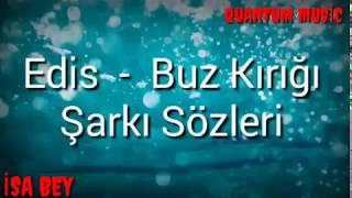 Edis - Buz Kırağı Şarkı Sözleri ( +1000 )
