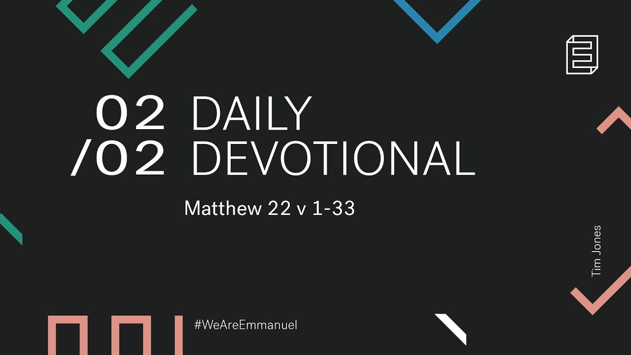 Daily Devotion with Tim Jones // Matthew 22:1-33 Cover Image
