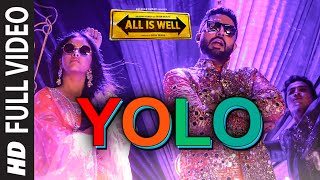 Yolo (Full Video Song) | All Is Well (2015)