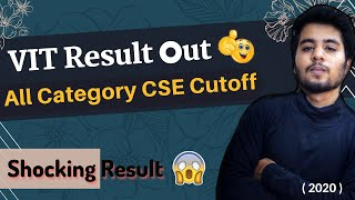 VIT 2020 Result out 🔥   CSE Cutoff   All Category wise Cutoff    Unexpected Result 😠 of VIT Vellore