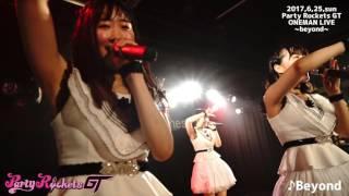 Party Rockets GT - Beyond - #パティロケ 2017/6/1~6/24まで平日毎日LI...