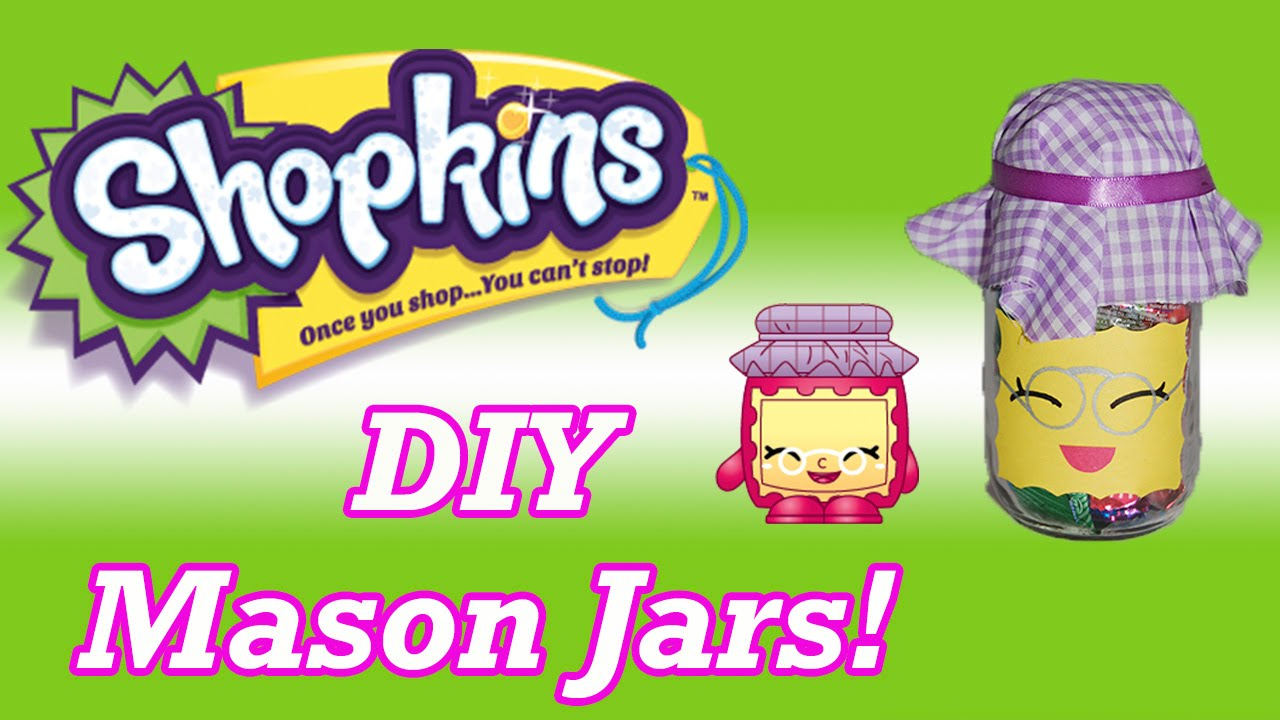 Diy Shopkins Gran Jam Mason Jars Storage Candy Container Birthday Party Favors Youtube