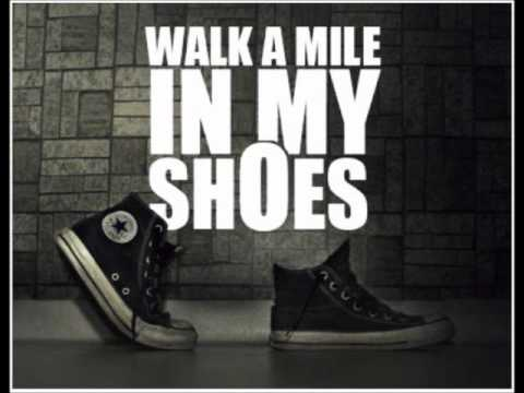 Image result for walk a mile in my shoes