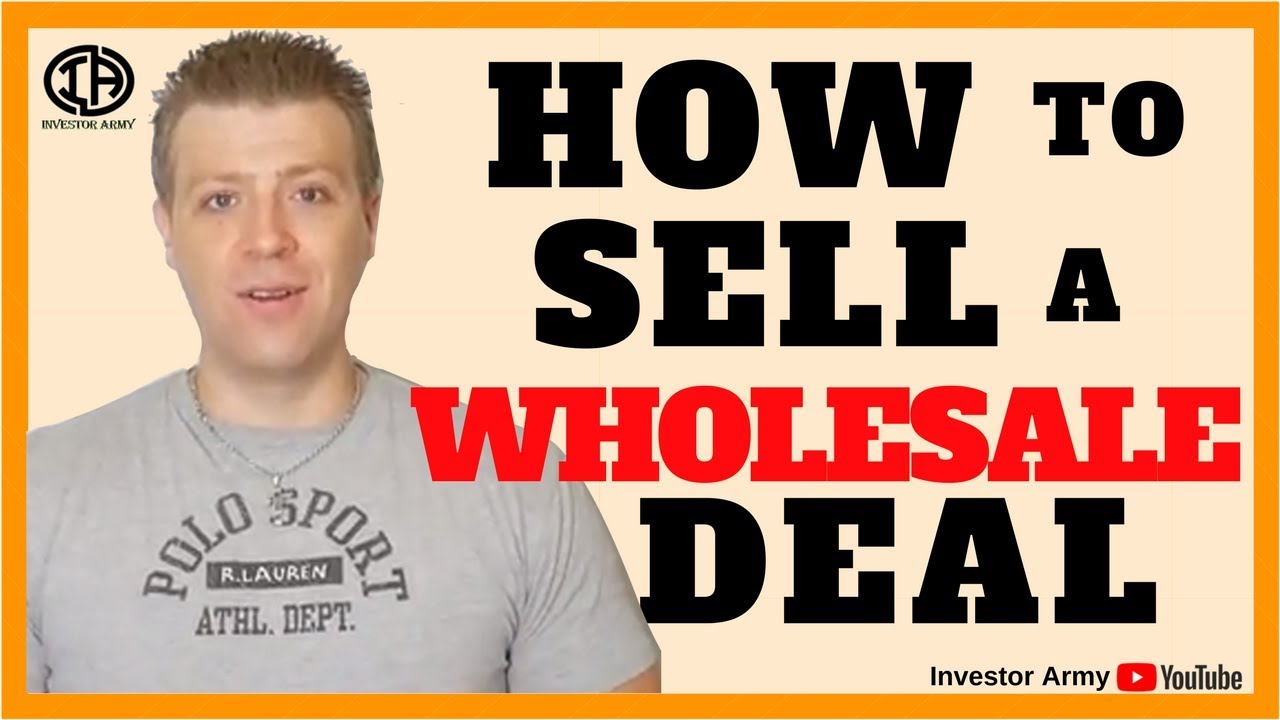 How To Sell A Wholesale Deal
