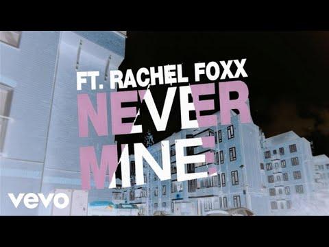 Toddla T (Feat. Rachel Foxx) - Never Mine