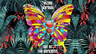 Gizmo Varillas - Out of the Darkness (Official Audio)