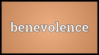Benevolence Meaning
