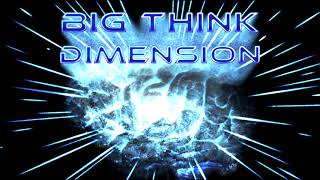 Big Think Dimension #8 - 「Podcast Title」